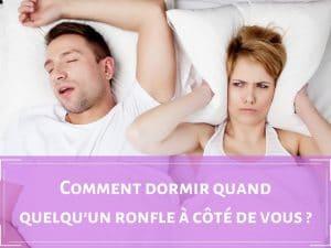 Comment trouver le sommeil avec une personne qui ronfle
