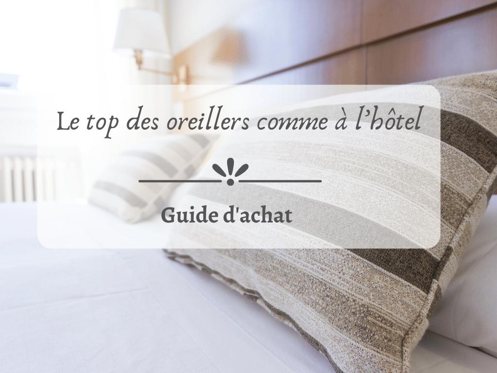 Choisir des oreillers de luxe