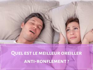 Choisir le meilleur oreiller anti-ronflement