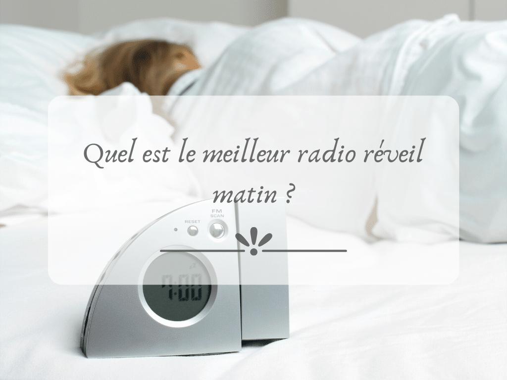 le meilleur radio réveil matin