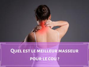 meilleur appareil de massage cou épaules