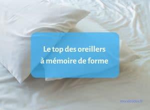 oreiller à mémoire de forme - le top