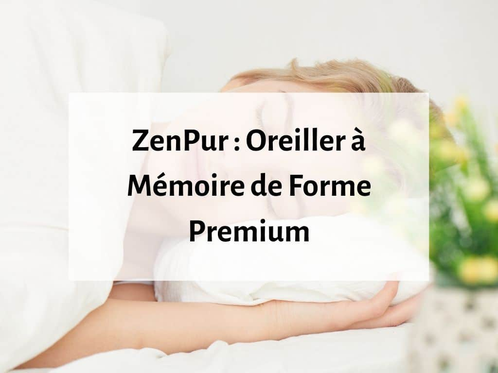 Oreiller ZenPur Premium - Test et Avis 3