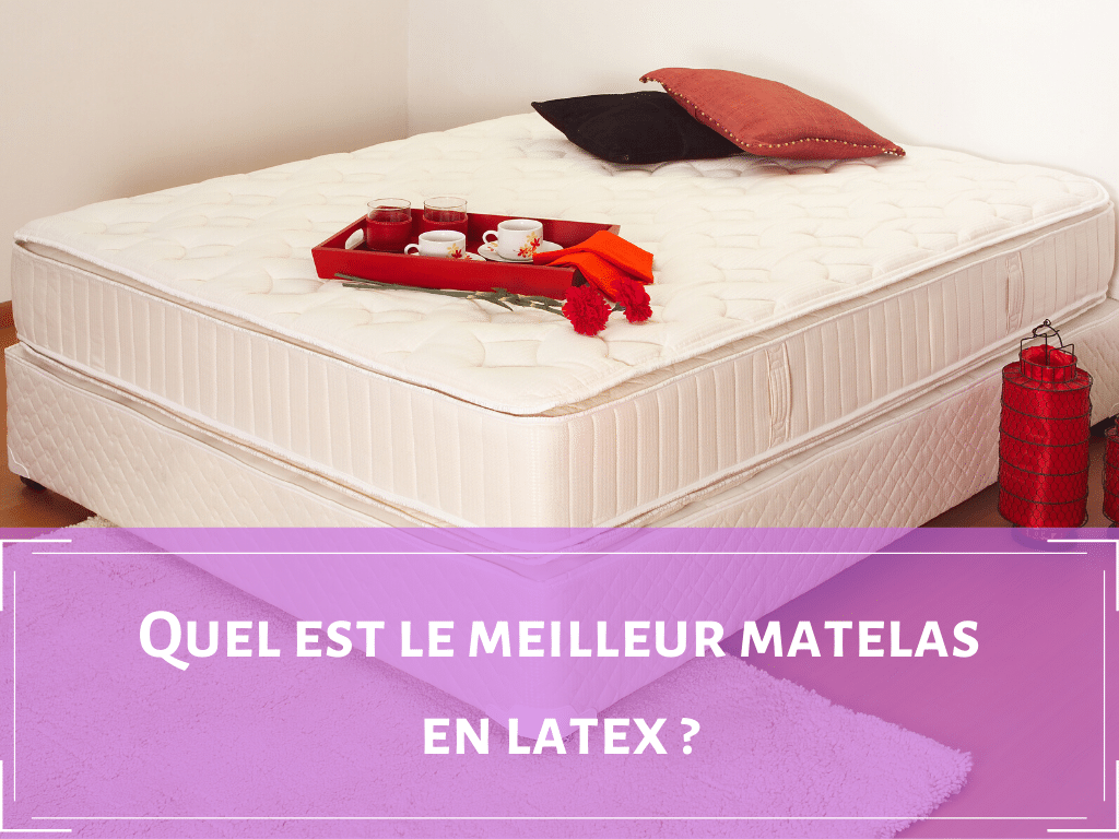 quel est le meilleur matelas en latex 2018 avis test et comparatif lequel choisir. Black Bedroom Furniture Sets. Home Design Ideas