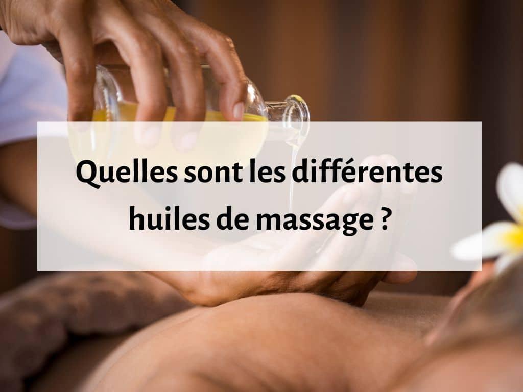 Quelles sont les différentes huiles de massage ? 1