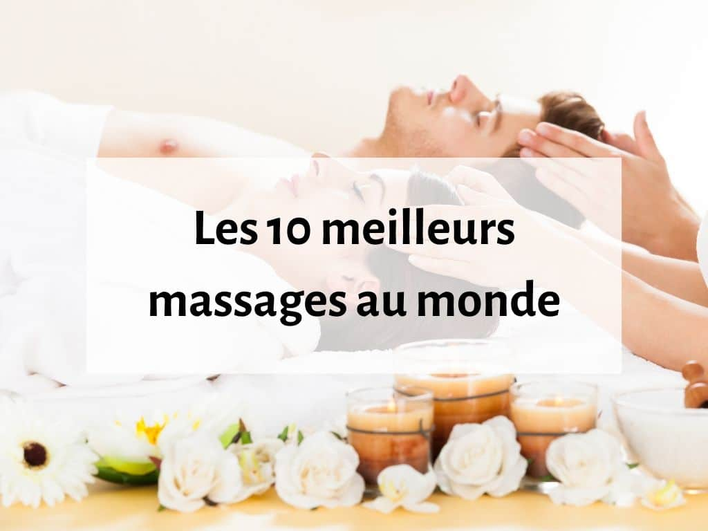 Les 10 meilleurs massages au monde 2
